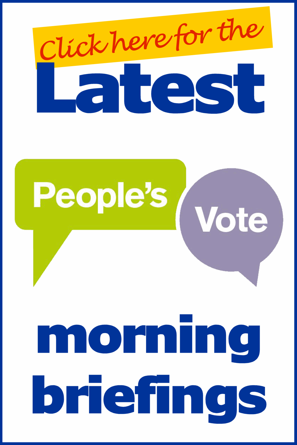 People's Vote morning briefings